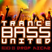 Trance Bass United Vol. 1 - Mixed by Drop Kickz by Various Artists