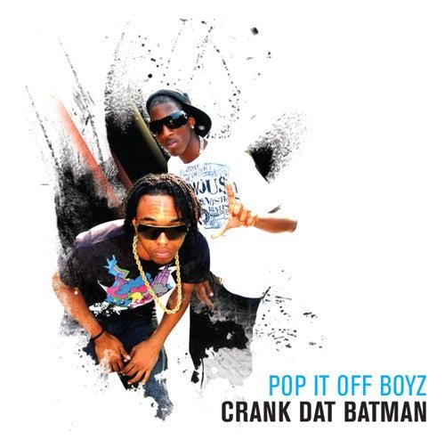 Crank Dat Batman by Pop It Off Boyz