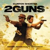 2 Guns (Original Motion Picture Soundtrack) by Clinton Shorter