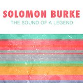 The Sound of a Legend by Solomon Burke