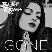Gone by Bebe Rexha
