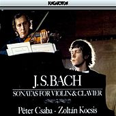 Bach: Six Sonatas for Violin &  Clavier by Peter Csaba