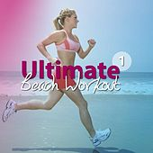 Ultimate Beach Workout, Vol. 1 by Various Artists