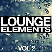 Lounge Elements Vol. 2 (The Sound of Lounge Music) by Various Artists