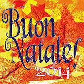 Buon Natale! 2014 von Various Artists