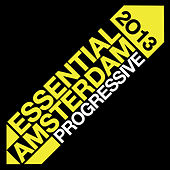 Essential Amsterdam 2013: Progressive von Various Artists