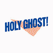 Holy Ghost! (Deluxe Edition) by Holy Ghost!