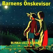 Barnens önskevisor - Blinka lilla stjärna von Blandade Artister