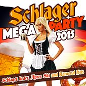 Schlager Mega Party 2015 (Ballermann und Karneval hits) von Various Artists