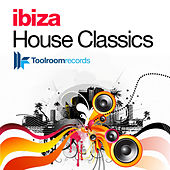 Toolroom Presents Ibiza House Classics by Various Artists