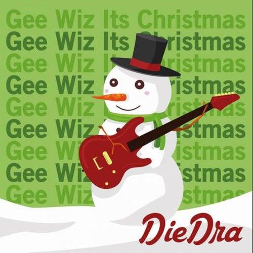 Gee Wiz It's Christmas by DieDra