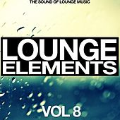 Lounge Elements Vol. 8 (The Sound of Lounge Music) von Various Artists