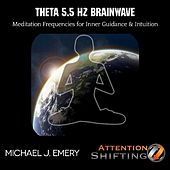 Theta 5.5 Hz Brainwave Meditation Frequencies for Inner Guidance & Intuition by Michael J. Emery
