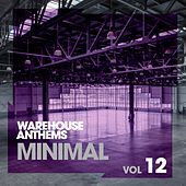 Warehouse Anthems: Minimal Vol. 12 - EP von Various Artists