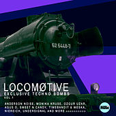 LOCOMØTIVE - Exclusive Techno Bombs, Vol. 1 by Various Artists