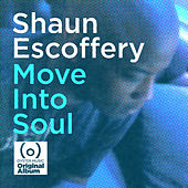 Move into Soul by Shaun Escoffery