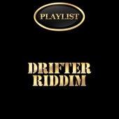 Drifter Riddim Playlist by Various Artists