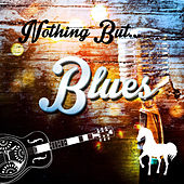 Nothing but Blues by Various Artists