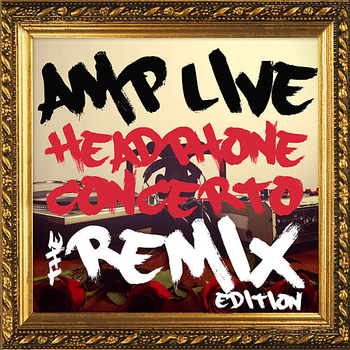 Headphone Concerto (The Remix Edition) by Amp Live