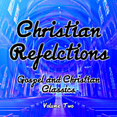 Christian Reflections - Gospel and Christian Classics, Vol. 2 by Various Artists