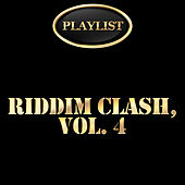 Riddim Clash, Vol. 4 Playlist de Various Artists