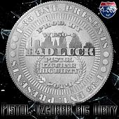 Bad Luck (feat. Big Dirty & Izcubar) by Pistol