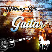 Nothing but Guitar de Various Artists