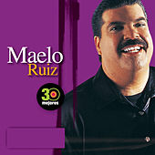 30 Mejores: Maelo Ruiz by Maelo Ruiz