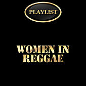 Women in Reggae Playlist by Various Artists