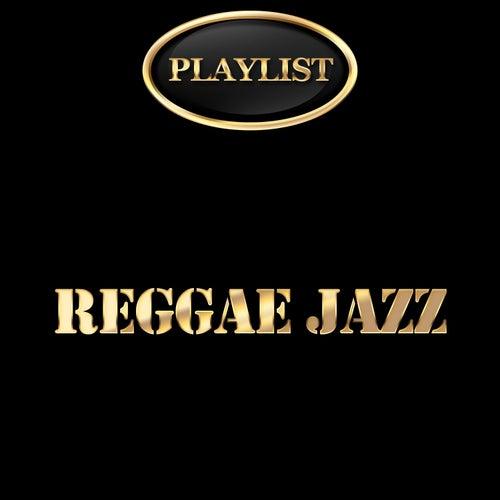 Reggae Jazz Playlist by Various Artists