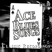 Ace Blues Songs, Vol. 10 by Various Artists