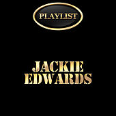 Jackie Edwards Playlist by Various Artists