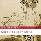 Complete Guide to Ancient Greek Music von Various Artists