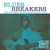 Blues Breakers - The Six Best Blues Albums of 1962 by Various Artists