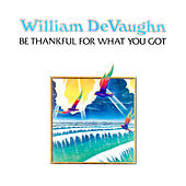 Be Thankful for What You Got de William DeVaughn