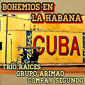 Bohemios en la Habana de Various Artists