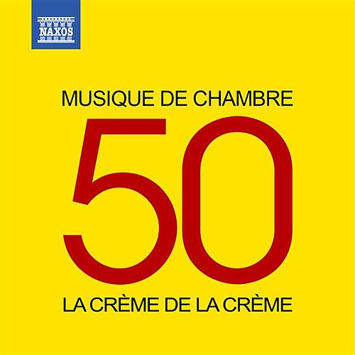 La crème de la crème: Musique de chambre von Various Artists