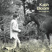 Pass Through Here by Kath Bloom