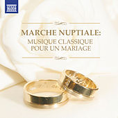 Marche nuptiale: Musique classique pour un mariage de Various Artists