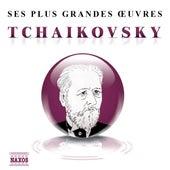 Ses plus grandes œuvres: Tchaikovsky de Various Artists