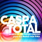 Caspa Total. Música de Pachanga Casposa para Tus Fiestas Más Frikis by Various Artists