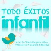 Todo Éxitos Infantil. Series de Televisión para Niños, Villancicos y Cuentos Infantiles de Various Artists