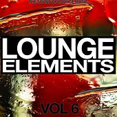 Lounge Elements Vol. 6 (The Sound of Lounge Music) by Various Artists