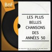 Les plus belles chansons des années 50 (De Jacques Brel à Edith Piaf, découvrez les plus belles chansons françaises des années 50) von Various Artists