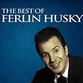 The Best of Ferlin Husky by Ferlin Husky