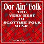 Oor Ain' Folk: The Very Best of Scottish Music, Vol. 1 by Various Artists