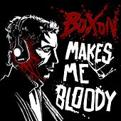 Boxon Makes Me Bloody by Various Artists
