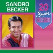 20 Super Sucessos de Sandro Becker