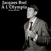 À l'Olympia (Live) (Remastered 2014) by Jacques Brel