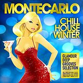 Montecarlo Chill House Winter (Glamour Deep Grooves Selection) by Various Artists